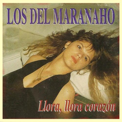 Llora, Llora Corazón de Los Del Maranaho