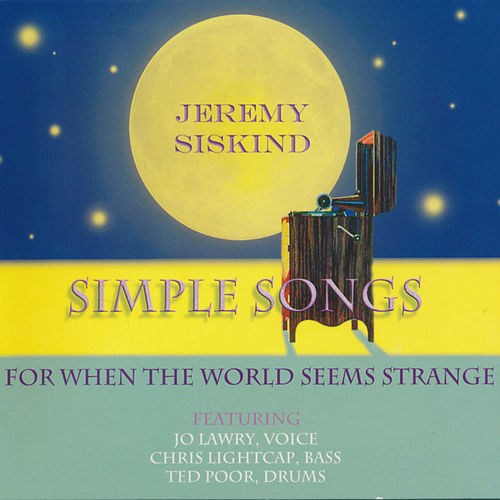 Simple Songs - For When the World Seems Strange von Jeremy Siskind