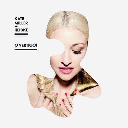 O Vertigo! von Kate Miller-Heidke