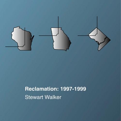 Reclamation: 1997-1999 de Stewart Walker