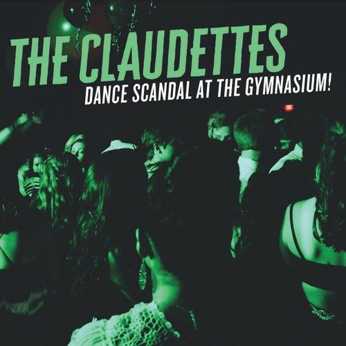 Dance Scandal at the Gymnasium von The Claudettes