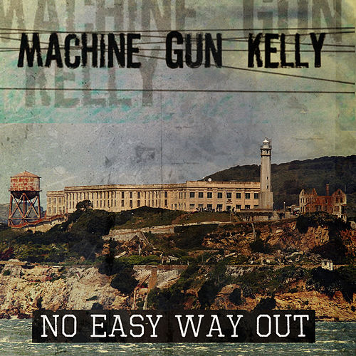 No Easy Way Out di MGK (Machine Gun Kelly)