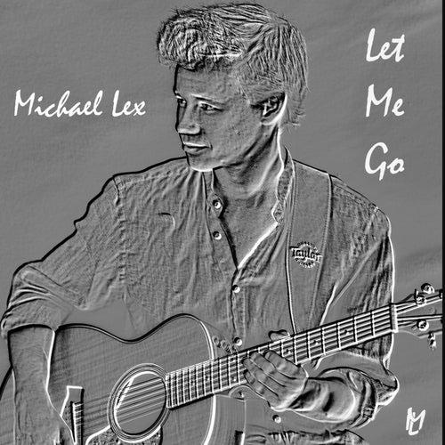 Let Me Go by Michael Lex