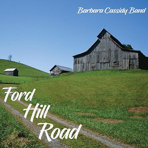 Ford Hill Road by Barbara Cassidy Band
