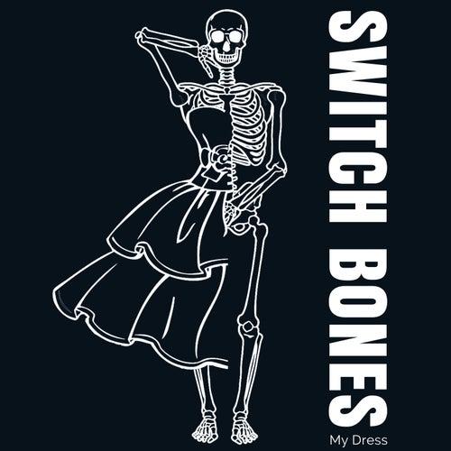 My Dress van Switch Bones
