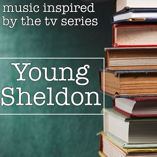 Young Sheldon (Music Inspired by the TV Series) by Various Artists