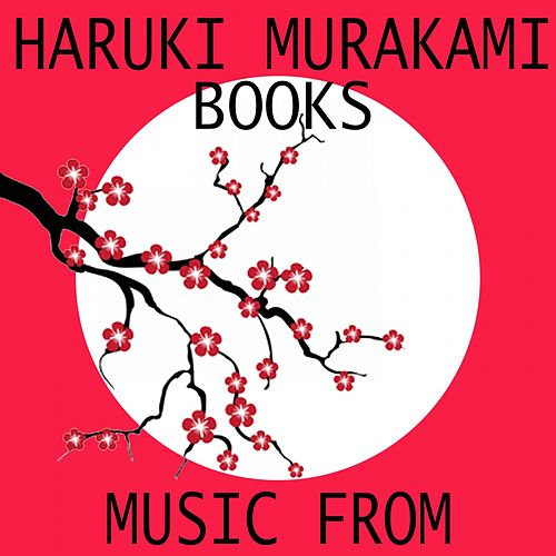 Music from Haruki Murakami Books von Various Artists