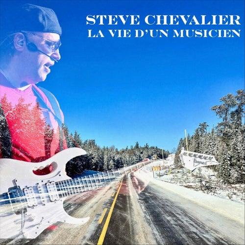 La vie d'un musicien de Steve Chevalier