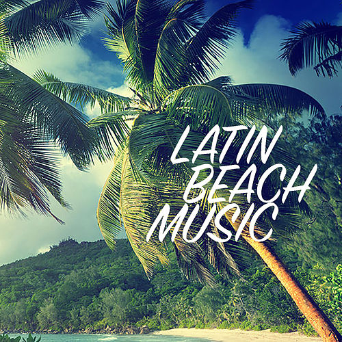 Latin Beach Music by Various Artists