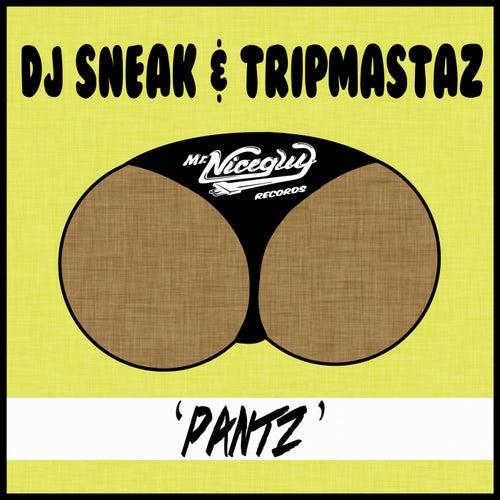 Pantz by DJ Sneak