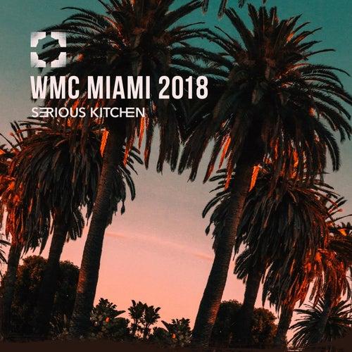 Serious Kitchen WMC Miami 2018 - EP by Various Artists