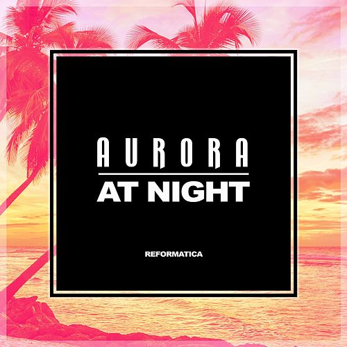 At Night - Single by AURORA
