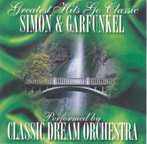 Simon & Garfunkel - Greatest Hits Go Classic de Classic Dream Orchestra