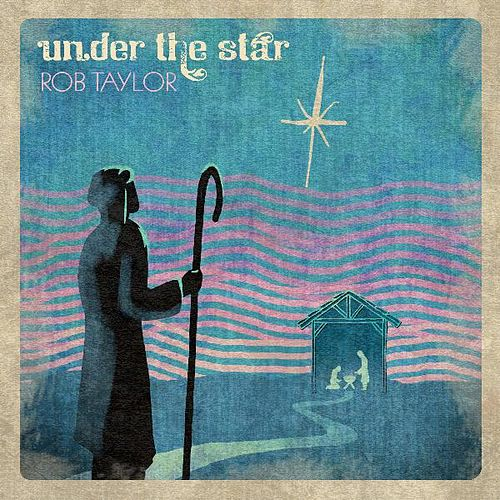 Under the Star by Rob Taylor