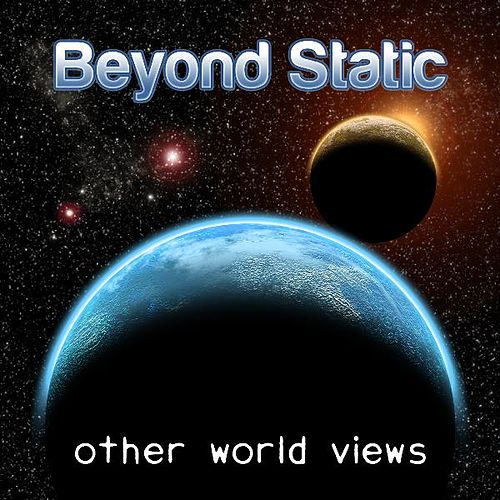 Other World Views by Beyond Static