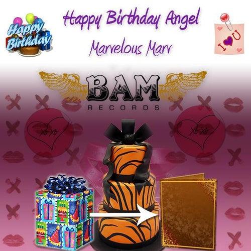 Happy Birthday Angel by Marvelous Marv
