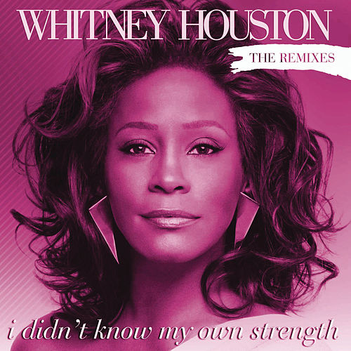 I Didn't Know My Own Strength Remixes de Whitney Houston