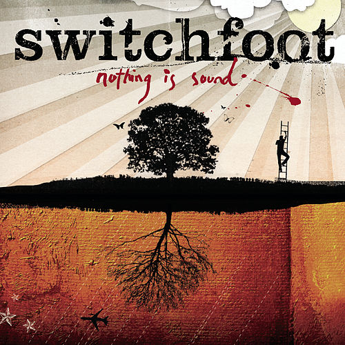 Nothing Is Sound by Switchfoot