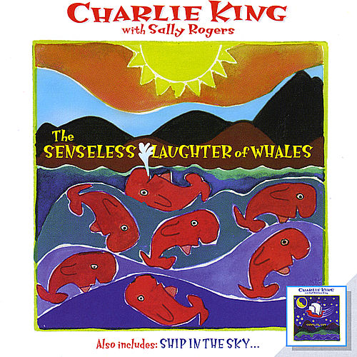 Ship In The Sky/The Senseless Laughter of Whales by Charlie King