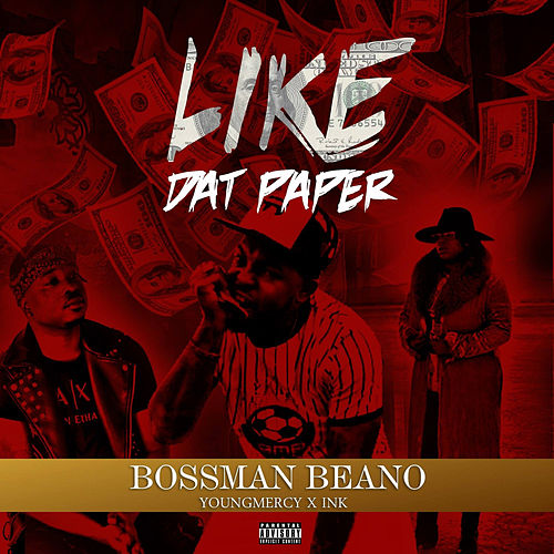 Like Dat Paper by Bossman Beano