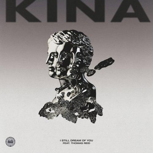 I Still Dream Of You van Kina