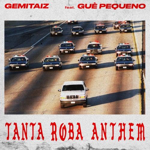 Tanta Roba Anthem by Gemitaiz