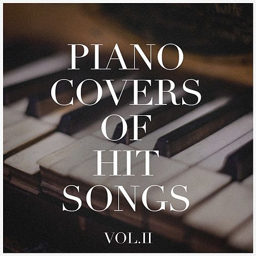 Piano Covers of Hit Songs, Vol. 2 de Various Artists