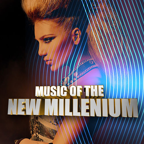 Music of the New Millenium by Various Artists