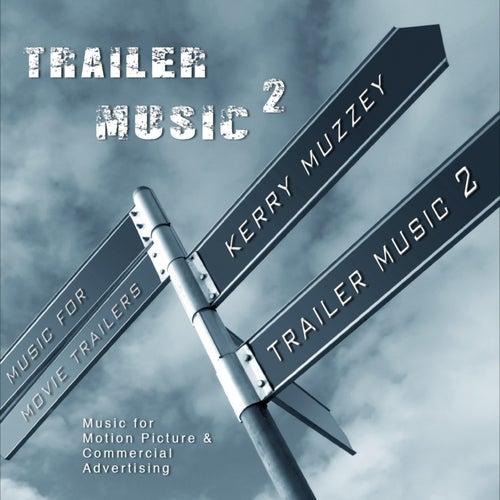 Trailer Music 2 (Original Soundtrack) by Kerry Muzzey