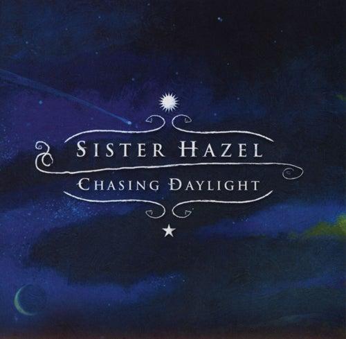 Chasing Daylight von Sister Hazel