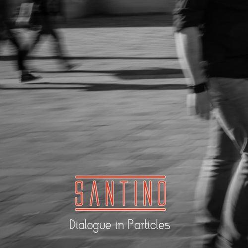 Dialogue in Particles de Santino