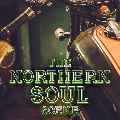 The Northern Soul Scene by Various Artists
