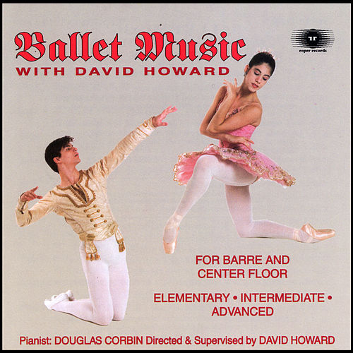 Ballet Music with David Howard, Barre and Center Floor (Roper Records 6004) by David Howard