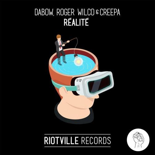 Réalité by Dabow, Roger Wilco, Creepa