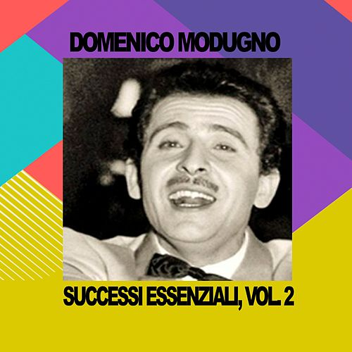 Domenico Modugno - Successi Essenziali, Vol. 2 by Domenico Modugno