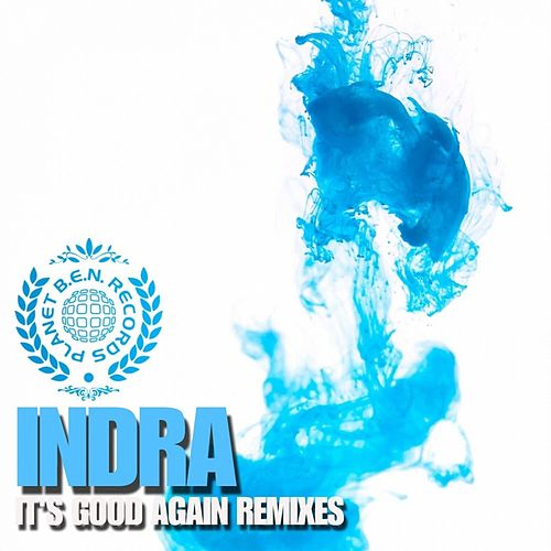 It's Good Again by Indra