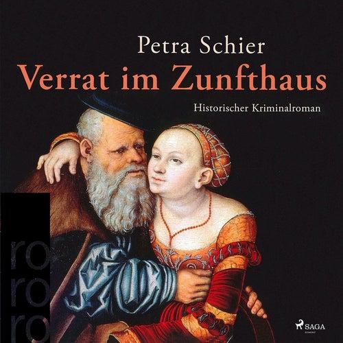 Verrat im Zunfthaus (Ungekürzt) von Petra Schier