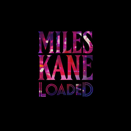 Loaded de Miles Kane