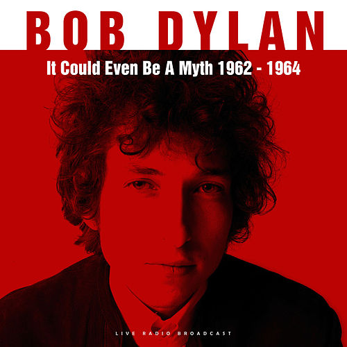 It Could Even Be A Myth (Live) de Bob Dylan