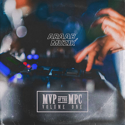 MVP of the MPC, Vol. 1 de AraabMUZIK
