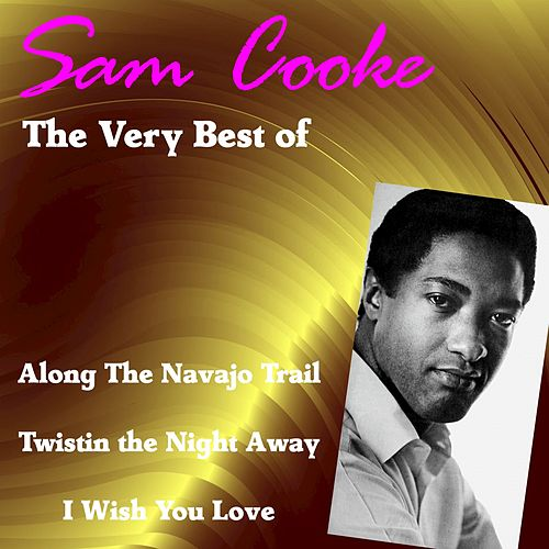 The Very Best of Sam Cooke de Sam Cooke