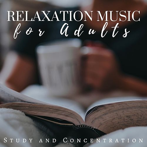 Relaxation Music CDs for Adults - Study and Concentration Playlist by Relaxation Study Music