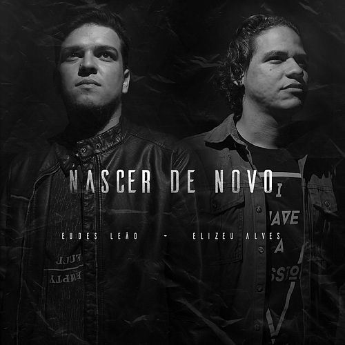 Nascer de Novo by Eudes Leão