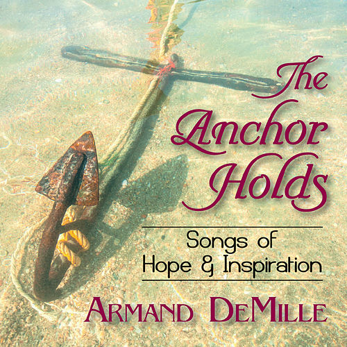 The Anchor Holds de Armand DeMille