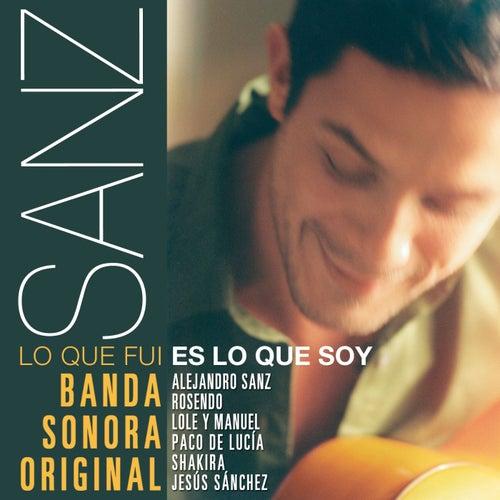 Sanz- Lo que fui es lo que soy (Banda Sonora Original) de Various Artists