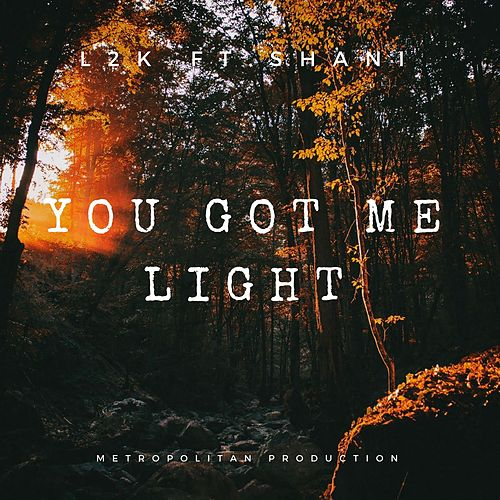 You Got Me Light de L2k