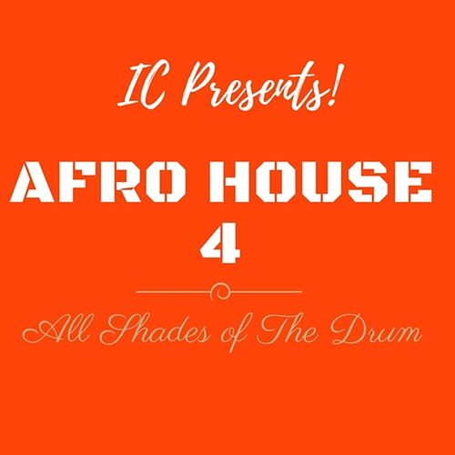 Afro House 4 (All Shades of the Drum) von I.C.