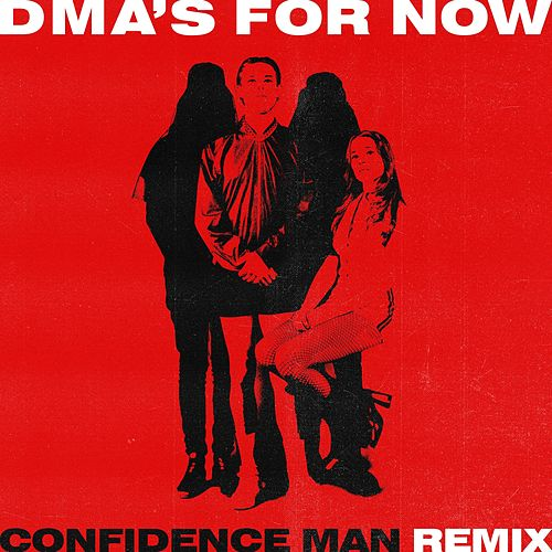 """DMA's: """"For Now (Confidence Man Remix)"""""""