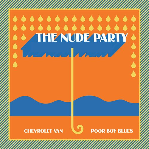 Chevrolet Van / Poor Boy Blues by The Nude Party