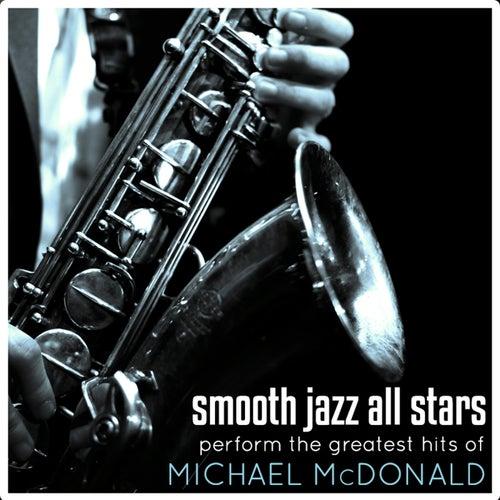 Smooth Jazz All Stars Perform The Greatest Hits of Michael McDonald von Smooth Jazz Allstars